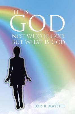 It Is God: Not Who Is God But What Is God (Paperback)