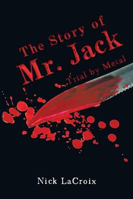 The Story of Mr. Jack: Trial by Metal (Paperback)