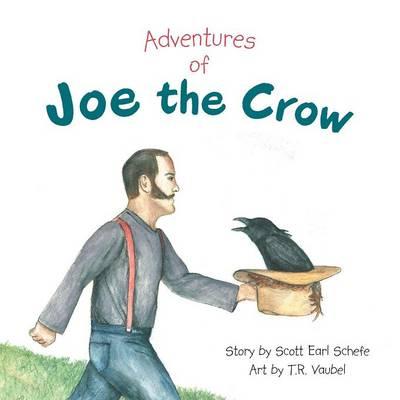 Adventures of Joe the Crow (Paperback)