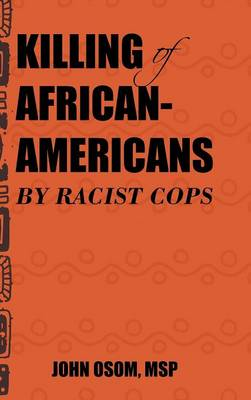 Killing of African-Americans by Racist Cops (Hardback)