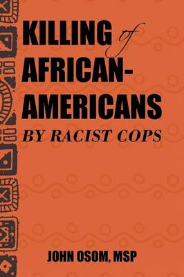 Killing of African-Americans by Racist Cops (Paperback)
