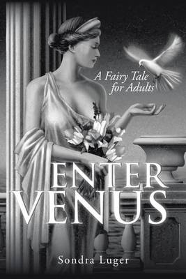 Enter Venus: A Fairy Tale for Adults (Paperback)
