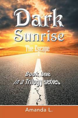 Dark Sunrise: The Escape (Paperback)