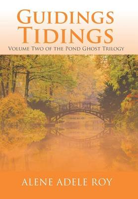 Guidings Tidings: Volume Two of the Pond Ghost Trilogy (Hardback)