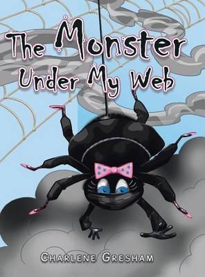 The Monster Under My Web (Hardback)