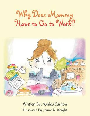 Why Does Mommy Have to Go to Work? (Paperback)