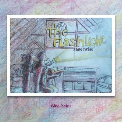 The Flashlight: A Time Machine (Paperback)