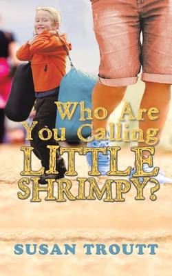Who Are You Calling Little Shrimpy? (Paperback)