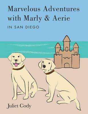 Marvelous Adventures with Marly and Aerie in San Diego (Paperback)
