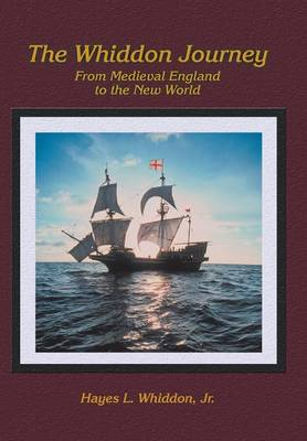 The Whiddon Journey: From Medieval England to the New World (Hardback)