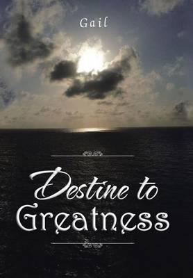 Destine to Greatness (Hardback)