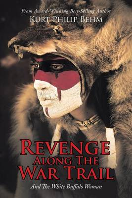 Revenge Along the War Trail: And the White Buffalo Woman (Paperback)