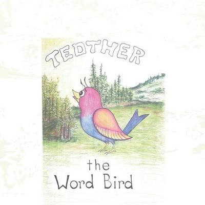Tedther the Word Bird (Paperback)