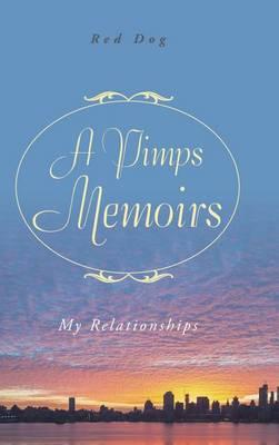 A Pimps Memoirs: My Relationships (Hardback)