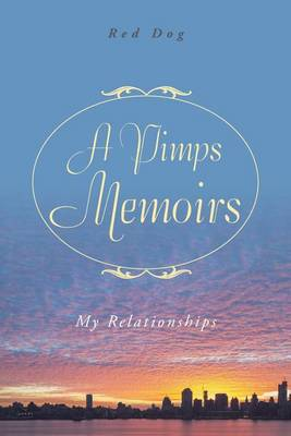 A Pimps Memoirs: My Relationships (Paperback)