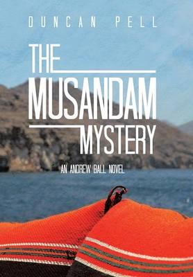 The Musandam Mystery: An Andrew Ball Novel (Hardback)