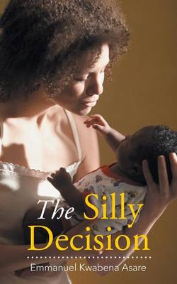 The Silly Decision (Paperback)