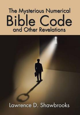 The Mysterious Numerical Bible Code and Other Revelations (Hardback)