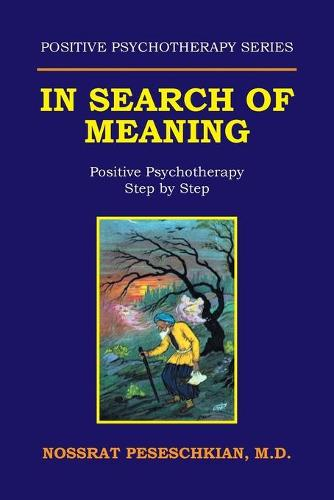 In Search of Meaning: Positive Psychotherapy Step by Step (Paperback)