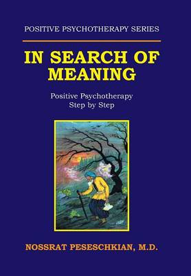 In Search of Meaning: Positive Psychotherapy Step by Step (Hardback)