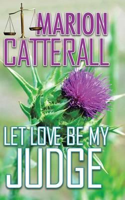 Let Love Be My Judge (Hardback)
