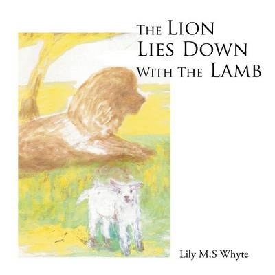 The Lion Lies Down with the Lamb (Paperback)
