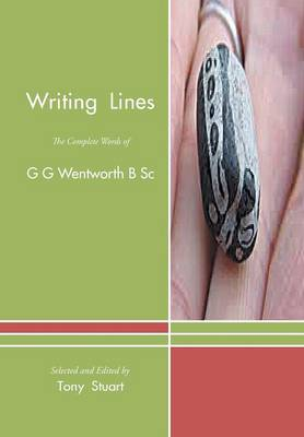 Writing Lines: The Complete Words of G G Wentworth B SC (Hardback)