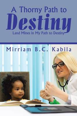 A Thorny Path to Destiny: Land Mines in My Path to Destiny (Paperback)