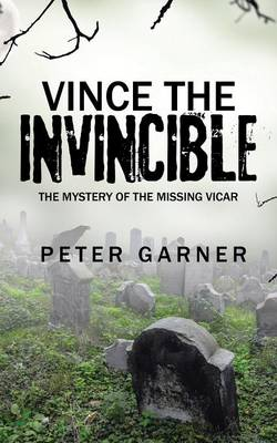 Vince the Invincible: The Mystery of the Missing Vicar (Paperback)