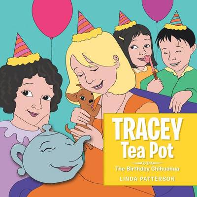 Tracey Tea Pot: The Birthday Chihuahua (Paperback)