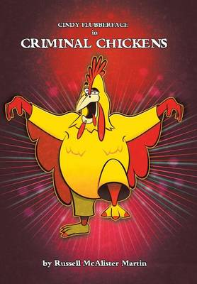 Cindy Flubberface in Criminal Chickens (Hardback)