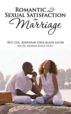 Romantic and Sexual Satisfaction in Marriage (Paperback)