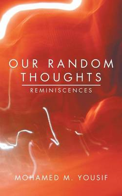 Our Random Thoughts: Reminiscences (Paperback)