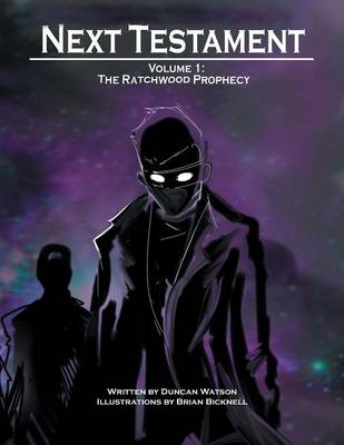 Next Testament: Volume 1: The Ratchwood Prophecy (Paperback)