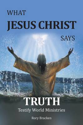 What Jesus Christ Says Truth (Paperback)
