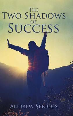 The Two Shadows of Success (Hardback)