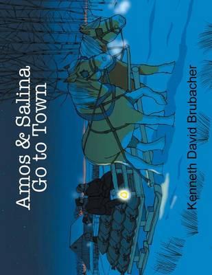 Amos & Salina Go to Town (Paperback)