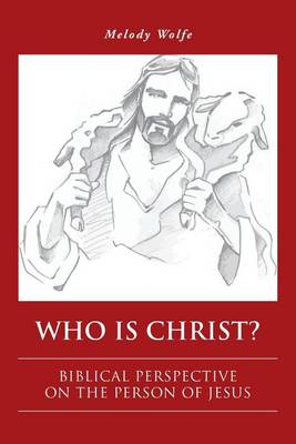 Who Is Christ?: Biblical Perspective on the Person of Jesus (Paperback)
