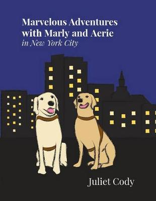 Marvelous Adventures with Marly and Aerie in New York City (Paperback)