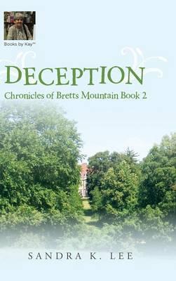 Deception: Chronicles of Bretts Mountain Book 2 (Hardback)