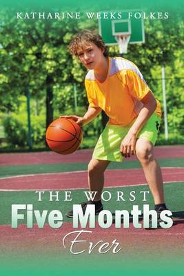 The Worst Five Months Ever (Paperback)
