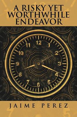 A Risky Yet Worthwhile Endeavor (Paperback)