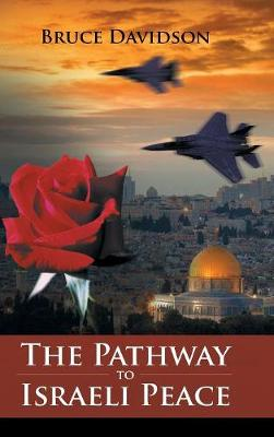 The Pathway to Israeli Peace (Hardback)
