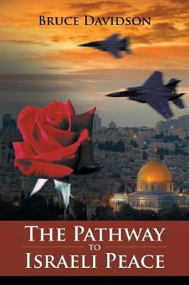 The Pathway to Israeli Peace (Paperback)