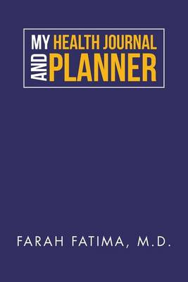 My Health Journal and Planner (Paperback)