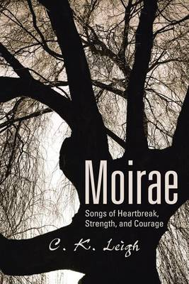 Moirae: Songs of Heartbreak, Strength, and Courage (Paperback)
