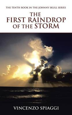 The First Raindrop of the Storm (Paperback)