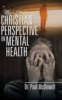 The Christian Perspective on Mental Health (Hardback)