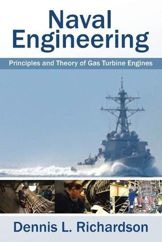 Naval Engineering: Principles and Theory of Gas Turbine Engines (Paperback)