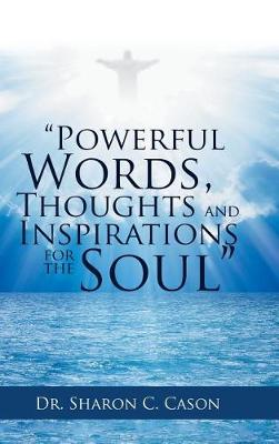 Powerful Words, Thoughts and Inspirations for the Soul (Hardback)